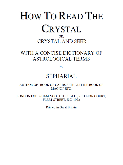 How to Read the Crystal, or, Crystal Seer - Sepharial 1922