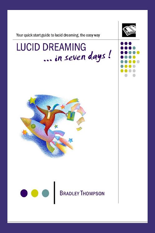 Lucid Dreaming In 7 Days - Bradley Thompson