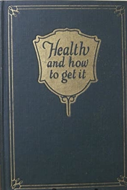 Health and How to Get It - Charles Bryson