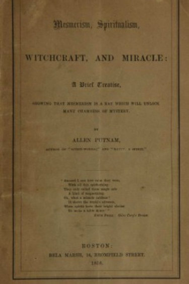 Mesmerism Spritualism Witchcraft and Miracle - A Putnam