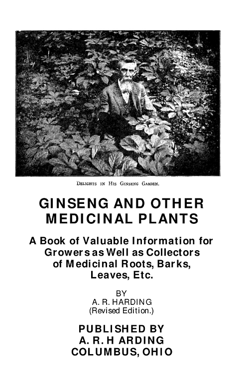 Ginseng and other Medicinal Plants by AR Harding 1936