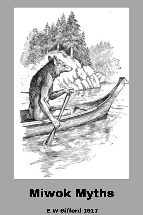 Miwok Myths - E W Gifford 1917