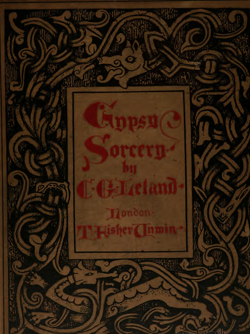 Gypsy Sorcery and Fortune Telling   Illustrated by Numerous Incantations 1891