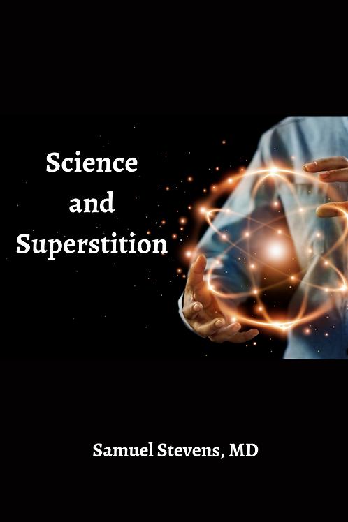Science and Superstition - Samuel Stevens, MD