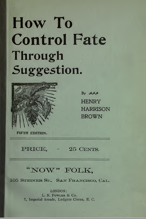 How to Control Fate Through Suggestion - H Harrison Brown 1906