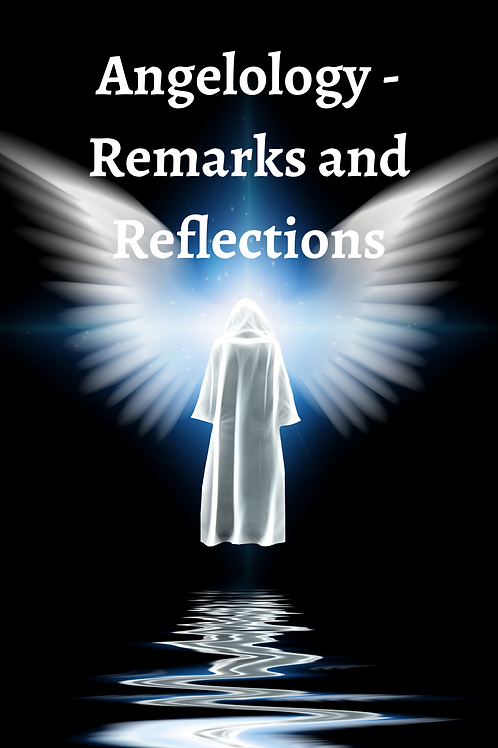 Angelology - Remarks and Reflections