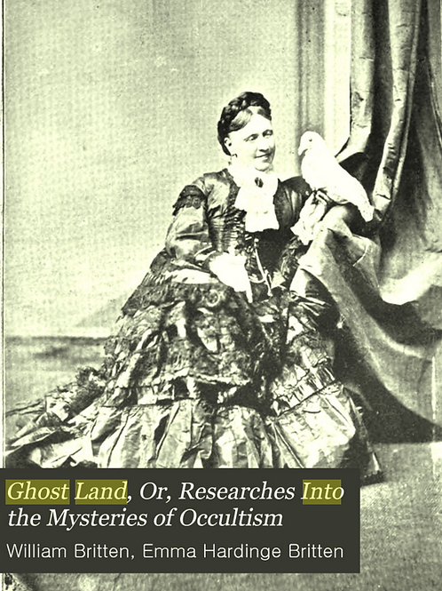 Ghost Land Research into the Mysteries of Occult Spiritism 1876