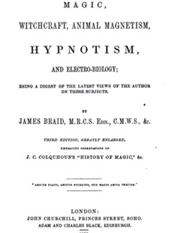 Magic, Witchcraft and Hypnotism - J Braid