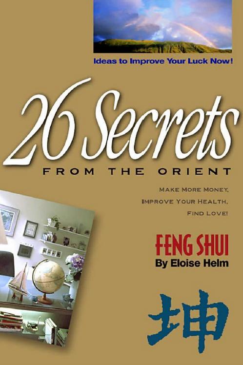 26 Secrets of Feng Shui - Eloise Helm
