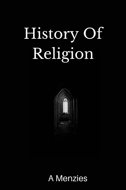 History Of Religion - A Menzies
