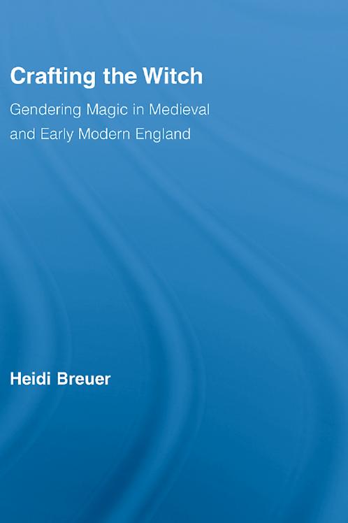 Crafting the Witch - Heidi Breuer