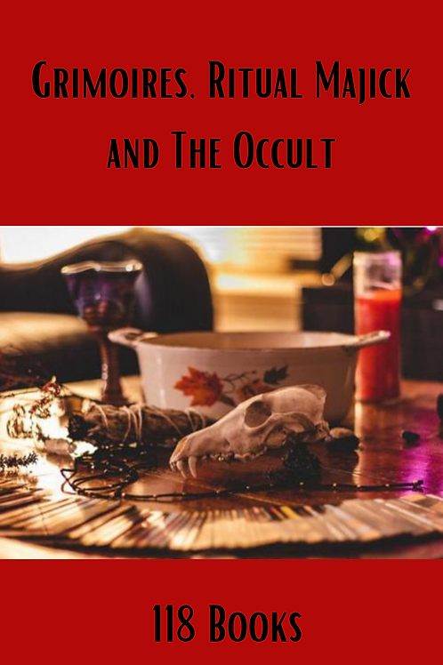 Grimoires, Ritual Majick and The Occult 118 Books