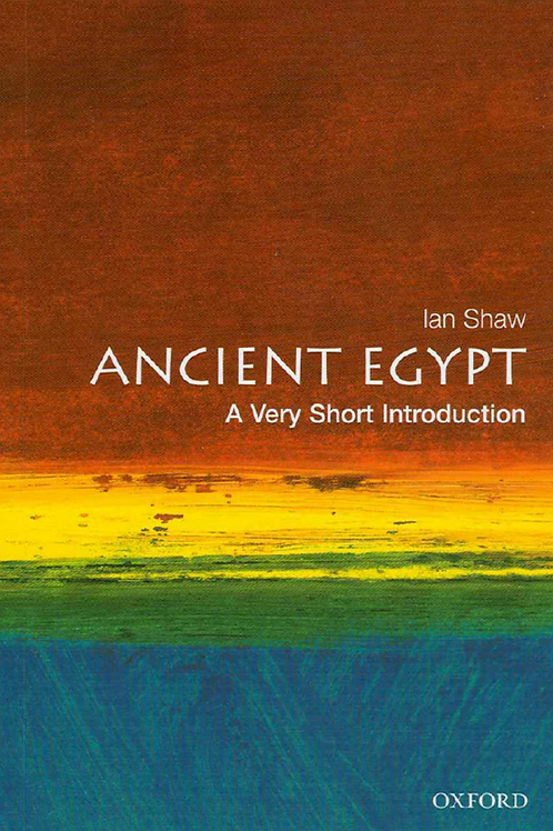 Ancient Egypt - A Very Short Introduction - Ian Shaw