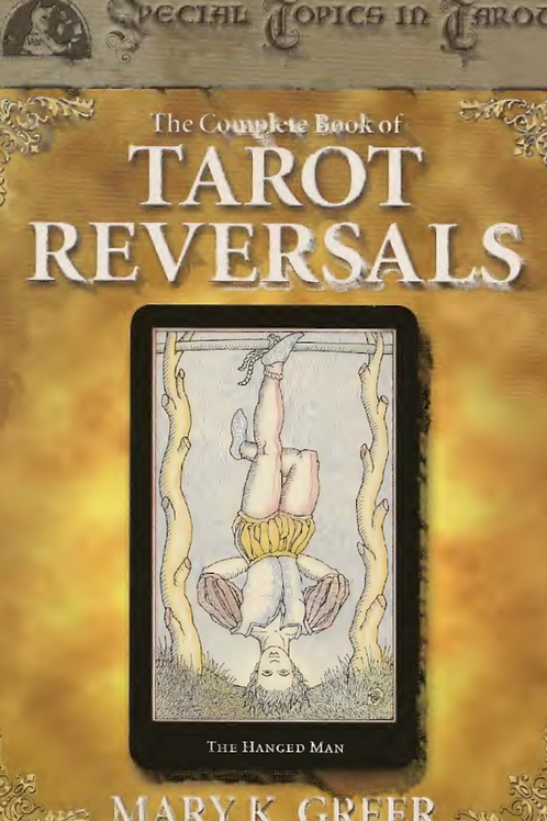Complete Book of Tarot Reversals - Mary K Greer