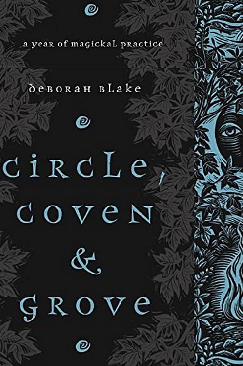 Circle Coven and Grove - Deborah Blake