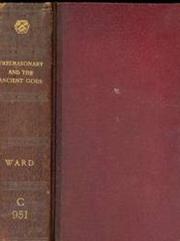 Freemasonry & The Ancient Gods - J S M Ward 1921