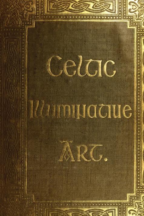 Celtic Illuminative Art in the Gospel Books of Durrow, Lindisfarne - Kells - SFH