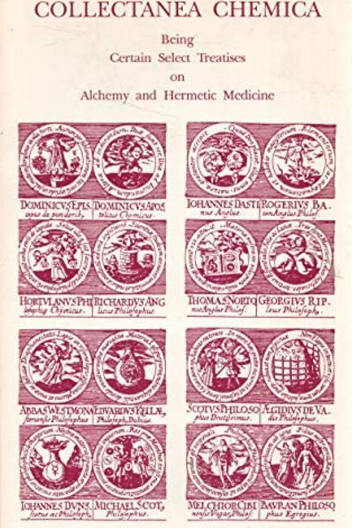 Collectanea Chemica and Being Certain Select Treatises On Alchemy And Hermetics