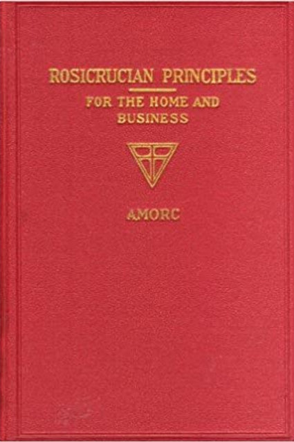 Rosicrucian Principles for the Home & Business - H Spencer Lewis 1929