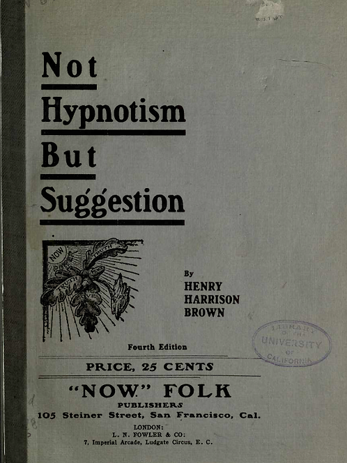 Not Hypnotism But Suggestion - H Harrison Brown