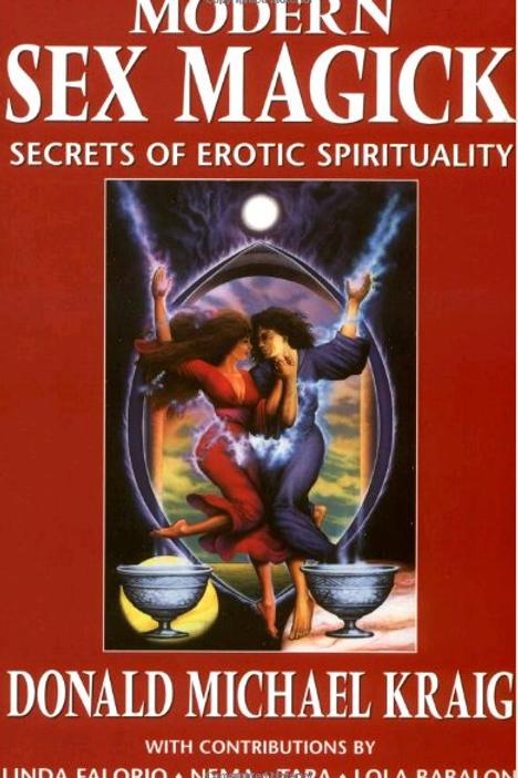 Modern Sex Magic Secrets of Erotic Spirituality