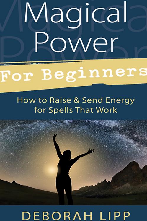 Magical Power For Beginners - Deborah Lipp