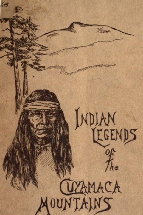 Indian Legends of the Cuyamaca Mountains - M E Johnson 1914