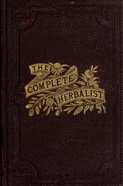 The Complete Herbalist Natures Own Remedies by O. Phelps Brown 1878