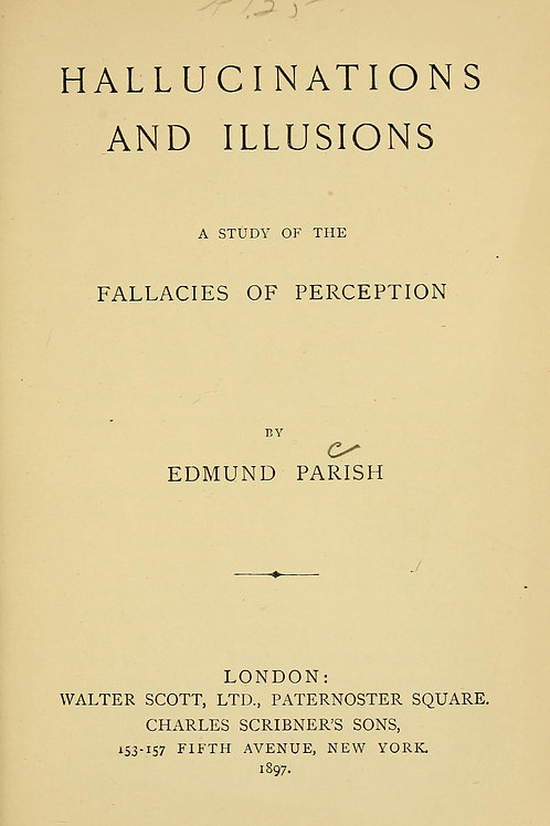 Hallucinations and Illusions - The Fallacy of Perception - E Paris