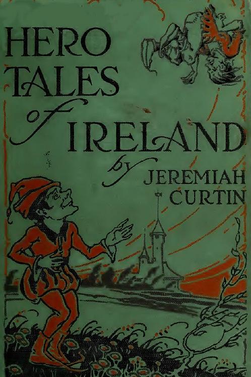 HeroTales of Ireland - J Curtin 1921