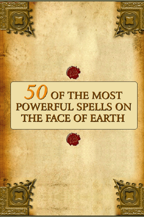 50 of the Most Powerful Spells on Earth