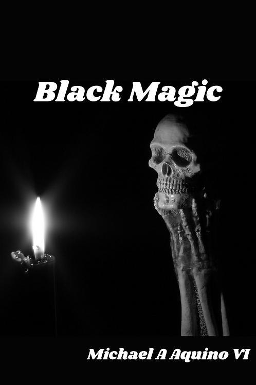Black Magic - Michael A Aquino VI