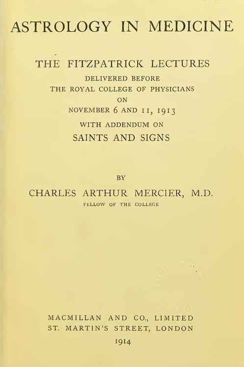 Astrology In Medicine C A Mercier (1914)