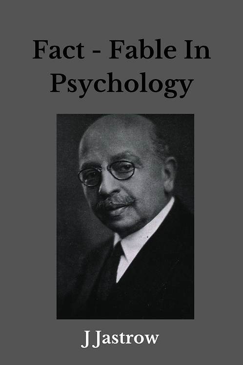 Fact - Fable In Psychology - J Jastrow