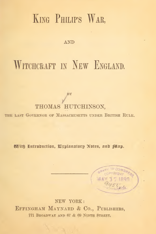 King Philips War and Witchcraft in New England 1890