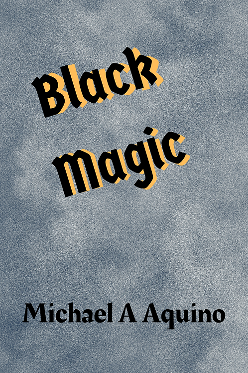 Black Magic - Michael A Aquino