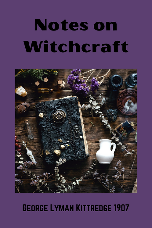 Notes on Witchcraft - George Lyman Kittredge 1907