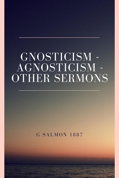 Gnosticism - Agnosticism - Other Sermons