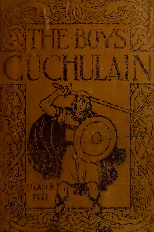 Cuchulain the Hound of Ulster - E Hull 1910