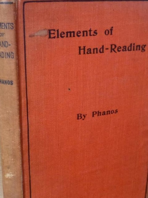 Elements of Hand-Reading - A Practical Work on the Study of the Hand - Phanos