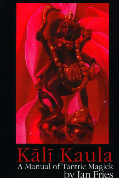 Kali Kaula Tantra Magic - Jan Fries