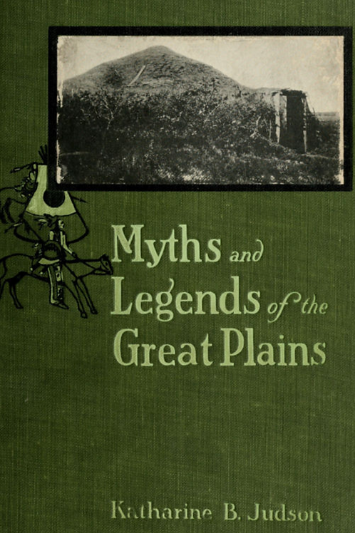 Myths and Legends of the Great Plains - K Berry Judson 1913