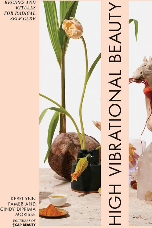 High Vibrational Beauty - Kerrilynn Pamer