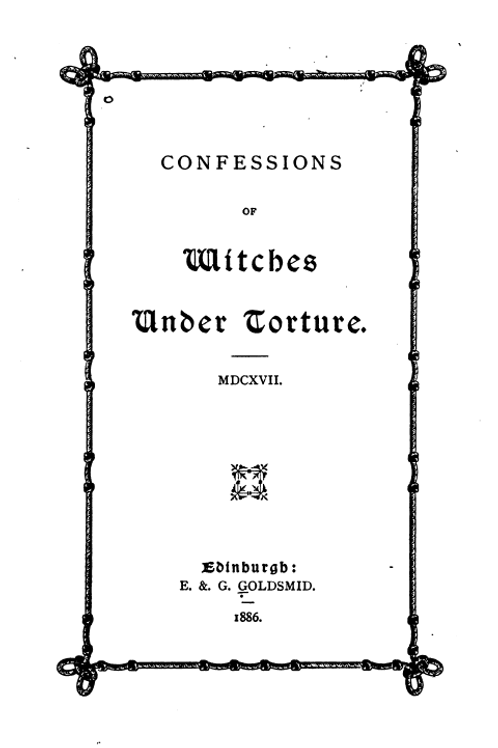 Confessions of Witches Under Torture 1617