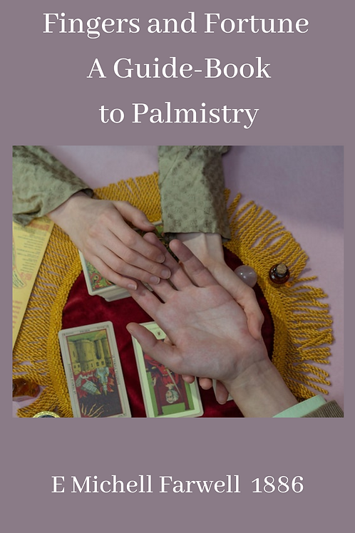 Fingers and Fortune - a Guide-Book to Palmistry - E Michell Farwell 1886