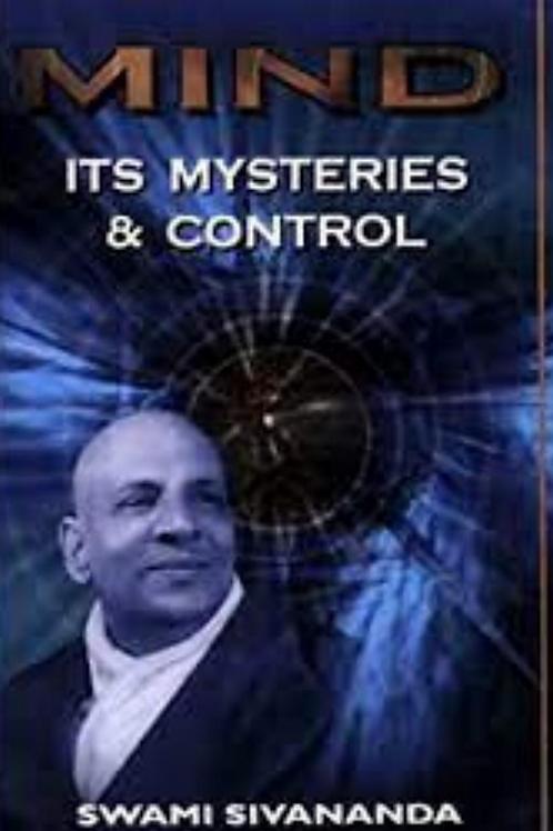 Mind - Its Mysteries and Control - Sri Swami Sivananda