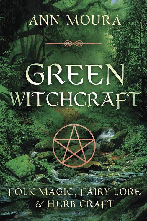 Green Witchcraft - Ann Moura