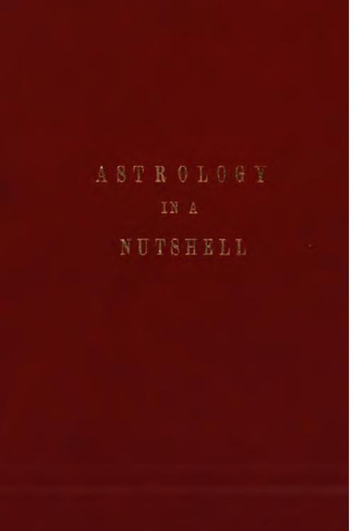Astrology in a Nutshell - C H Webber 1902