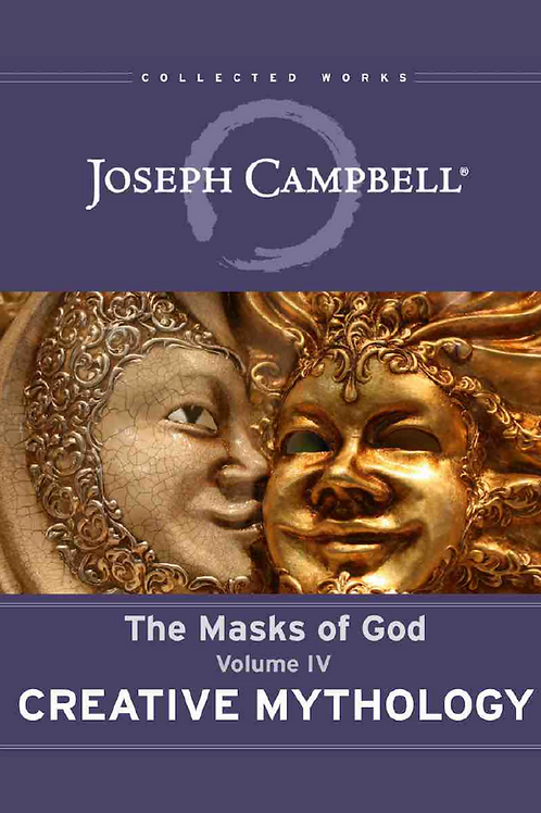 Creative Mythology - Campbell Joseph