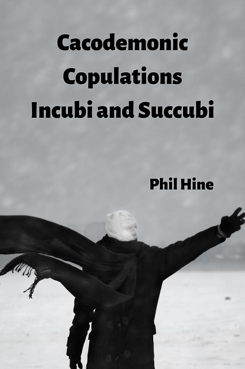 Cacodemonic Copulations - Incubi and Succubi - Phil Hine